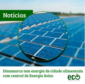 Dinamarca tem energia de cidade alimentada com central de energia solar